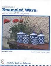 Collectible Enameled Ware: American & European