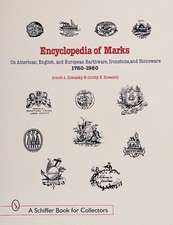 Encyclopedia of Marks on American, English, and European Earthenware, Ironstone, and Stoneware: 1780-1980
