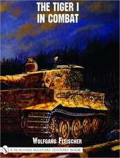 The Tiger I in Combat