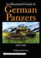 An Illustrated Guide to German Panzers 1935-1945: 1935-1945