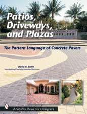 Patios, Driveways, and Plazas: The Pattern Language of Concrete Pavers