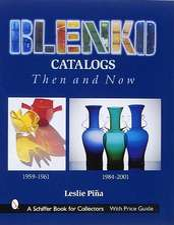 Blenko Catalogs Then & Now 1959-1961, 1984-2001