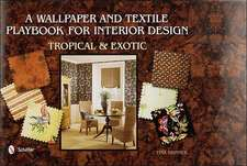 Wallpaper and Textiles Playbook for Interior Design:  Tropical & Exotic