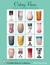 Celery Vases:  Art Glass, Pattern Glass, and Cut Glass