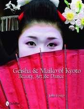 Geisha & Maiko of Kyoto: Beauty, Art, and Dance