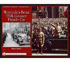 Hitler's Chariots Volume Two:  Mercedes-Benz 770k Grosser Parade Car