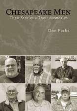 Chesapeake Men:  Their Stories Their Memories