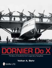 Dornier Do X: The Story of Claude Dornier's Legendary Flying Boat