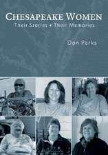 Chesapeake Women:  Their Stories - Their Memories