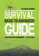 The Global Outdoor Survival Guide: Basic to Advanced Skills for Every Environment