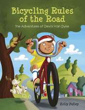 Bicycling Rules of the Road: The Adventures of Devin Van Dyke