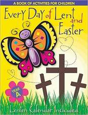 Every Day of Lent: A Book of Activities for Children--Cycle a