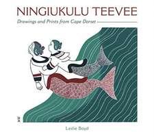 Ningiukulu Teevee Drawings and Prints from Cape Dorset