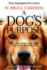 A Dog's Purpose. Movie Tie-In: A novel for Humans