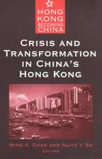 Crisis and Transformation in China's Hong Kong