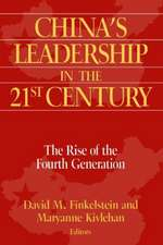 China's Leadership in the Twenty-First Century:  The Rise of the Fourth Generation
