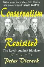 Conservatism Revisited:  The Revolt Against Ideology