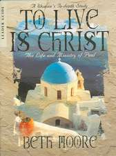 To Live Is Christ:  The Life and Ministry of Paul (Leader Guide)