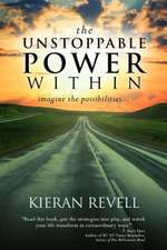 The Unstoppable Power Within:  Imagine the Possibilities