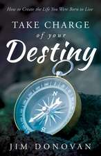 Take Charge of Your Destiny