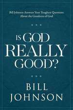 Answering Your Toughest Questions about the Goodness of God