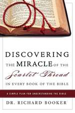 Discovering the Miracle of the Scarlet Thread in Every Book of the Bible:  A Simple Plan for Understanding the Bible