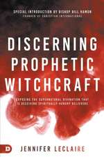 Discerning Prophetic Witchcraft