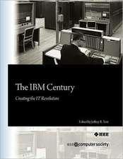 The IBM Century:  Creating the It Revolution