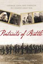 Portraits of Battle: Courage, Grief, and Strength in Canada's Great War