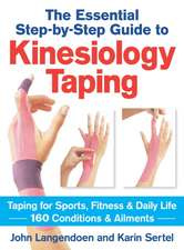 Kinesiology Taping:  160 Conditions and Ailments