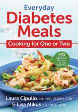Everyday Diabetes Meals -- Cooking for One or Two