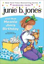 Junie B. Jones and That Meanie Jim's Birthday:  The Art of Growing Up