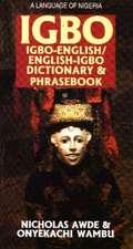 Igbo-English / English-Igbo Dictionary & Phrasebook: Spoken in Nigeria