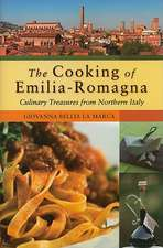 The Cooking of Emilia Romagna:  Culinary Treasures of Northern Italy