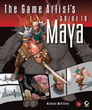The Game Artist′s Guide to Maya