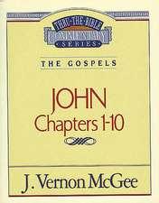 Thru the Bible Vol. 38: The Gospels (John 1-10)