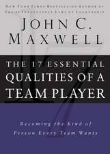 17 Essential Qualities of a Team Player: Becoming the Kind of Person Every Team Wants