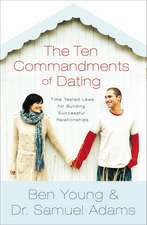 The Ten Commandments of Dating Participant's Guide: Time-Tested Laws for Building Successful Relationships