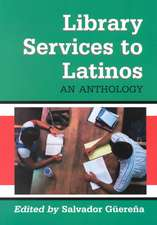 Library Services to Latinos:  An Anthology
