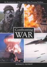 Confronting War:  An Examination of Humanity's Most Pressing Problem