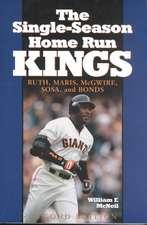 "The Single Season Home Run Kings: ""Ruth, Maris, McGwire, Sosa and Bonds"""