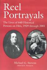 Reel Portrayals:  The Lives of 640 Historical Persons on Film, 1929 Through 2001
