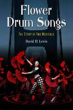 Flower Drum Songs: The Story Of Two Musicals