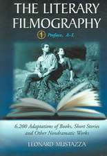 The Literary Filmography:  6,200 Adaptations of Books, Short Stories and Other Nondramatic Works