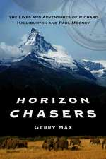 Horizon Chasers:  The Lives and Adventures of Richard Halliburton and Paul Mooney