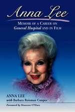 Anna Lee:  Memoir of a Career on General Hospital and in Film