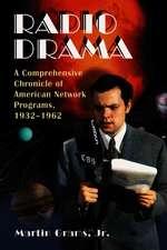 Radio Drama:  A Comprehensive Chronicle of American Network Programs, 19321962