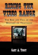 Riding the Video Range:  The Rise and Fall of the Western on Television