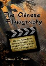 The Chinese Filmography:  The 2444 Feature Films Produced by Studios in the Peoples Republic of China from 1949 Through 1995