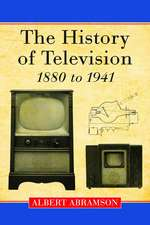 The History of Television, 1880 to 1941